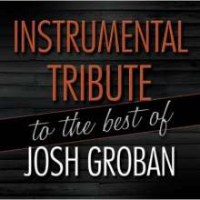 The Tribute All Stars: Instrumental Tribute To The Best Of Josh Groban, CD