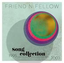 Friend 'N Fellow: Song Collection 1995 - 2003, 6 CDs