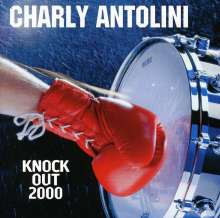 Charly Antolini (geb. 1937): Knock Out 2000, CD