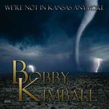 Bobby Kimball: We're Not In Kansas Anymore (180g), LP