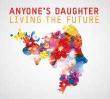 Anyone's Daughter: Living The Future, CD