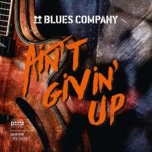 Blues Company: Ain't Givin' Up (180g) (45 RPM) (signiert, exklusiv für jpc), 2 LPs