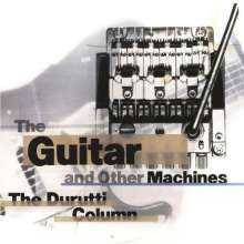 The Durutti Column: The Guitar And Other Machines (Deluxe-Edition), 3 CDs