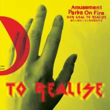 """Amusement Parks On Fire: Our Goal To Realise, Single 7"""""""