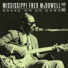 Mississippi Fred McDowell: Shake 'Em On Down: Live In NYC, 2 CDs