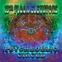 The 13th Floor Elevators: Psychedelic Circus, CD