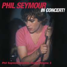 Phil Seymour: Phil Seymour In Concert, 2 CDs
