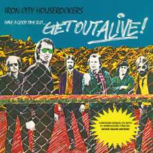 Iron City Houserockers: Have a Good Time But Get Out Alive, LP