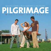 Aynsley Lister, Erja Lyytinen & Ian Parker: Pilgrimage - Mississippi To Memphis, CD