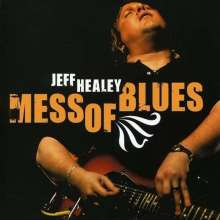 Jeff Healey: Mess Of Blues, CD