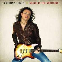 Anthony Gomes: Music Is The Medicine, CD