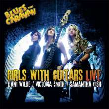 Dani Wilde, Victoria Smith & Samantha Fish: Girls With Guitars - Live, 2 CDs