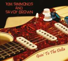 Kim Simmonds & Savoy Brown: Goin' To The Delta, CD