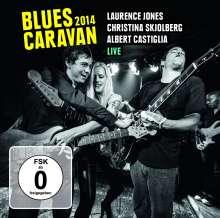Laurence Jones, Christina Skjolberg & Albert Castiglia: Blues Caravan 2014: Live, 1 CD und 1 DVD