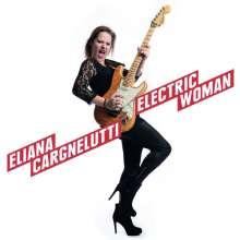 Eliana Cargnelutti: Electric Woman, CD