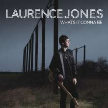Laurence Jones: What's It Gonna Be, CD