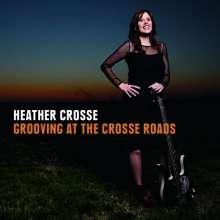 Heather Crosse: Groovin' At The Crosse Roads, CD