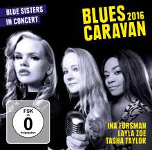 Ina Forsman, Layla Zoe & Tasha Taylor: Blues Caravan 2016, 1 CD und 1 DVD