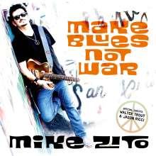 Mike Zito: Make Blues Not War, CD