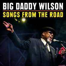 Big Daddy Wilson: Songs From The Road: Live 2017, 1 CD und 1 DVD
