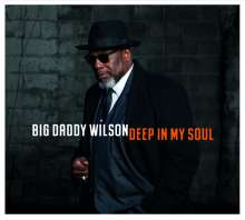 Big Daddy Wilson: Deep In My Soul, CD