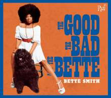 Bette Smith: The Good The Bad And The Bette, CD