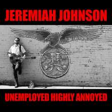 Jeremiah Johnson: Unemployed Highly Annoyed, CD