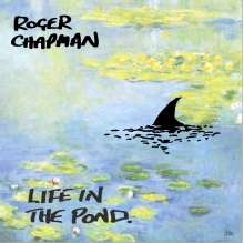 Roger Chapman: Life In The Pond, CD