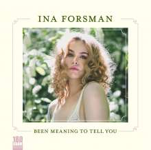 Ina Forsman: Been Meaning To Tell You (180g), LP