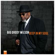 Big Daddy Wilson: Deep In My Soul (180g), LP