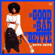 Bette Smith: The Good, The Bad And The Bette (180g), LP