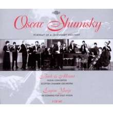 Oscar Shumsky - Portrait of a Legendary Violinist, 3 CDs