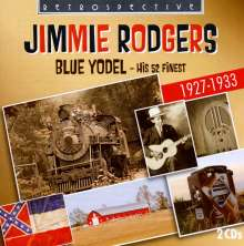 Jimmie Rodgers (Country) (1897-1933): Blue Yodel: His 52 Finest 1927 - 1933, 2 CDs