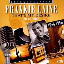 Frankie Laine: That's My Desire: His 55 Finest 1946 - 1958, 2 CDs