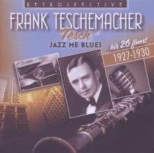 """Frank Teschemacher (1906-1932): """"Tesch"""": Jazz Me Blues, CD"""