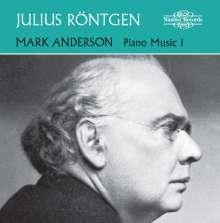 Julius Röntgen (1855-1932): Klavierwerke Vol.1, CD