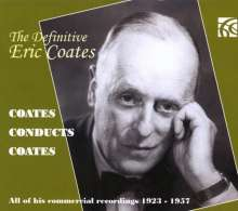 Eric Coates (1886-1957): The Definitive Eric Coates - Eric Coates conducts his own compositions, 7 CDs