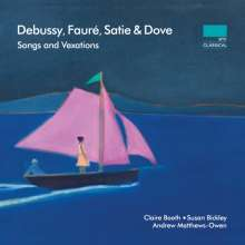 Claire Booth & Susan Bickley - Debussy, Faure, Satie & Dove, CD
