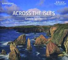 Gentle Spirits - Across The Isles, CD