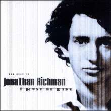 Jonathan Richman: I Must Be King - The Best, CD