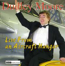 Dudley Moore (1935-2002): Live From An Aircraft Hangar, CD
