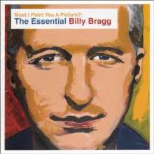 Billy Bragg: Must I Paint You A Picture - The Essential Billy Bragg, 2 CDs