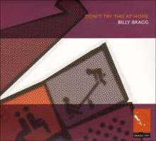 Billy Bragg: Don't Try This At Home, 2 CDs