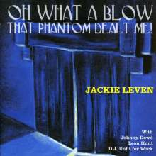 Jackie Leven: Oh What A Blow That Phantom Dealt Me, CD