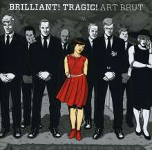 Art Brut: Brilliant! Tragic!, CD