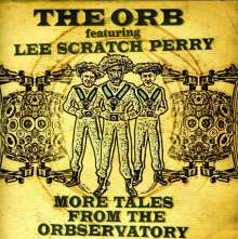 The Orb feat. Lee 'Scratch' Perry: More Tales From The Orbservatory, CD