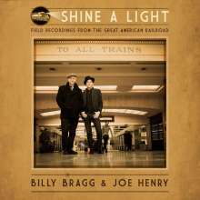Billy Bragg & Joe Henry: Shine A Light: Field Recordings From The Great American Railroad (180g), LP