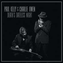 Paul Kelly & Charlie Owen: Death's Dateless Night, CD
