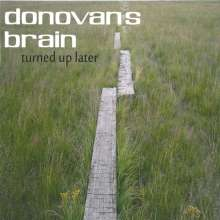 Donovan's Brain: Turned Up Later, 2 LPs