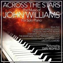 Dan Redfeld: Filmmusik: Across The Stars: The Film Music Of John Williams For Solo Piano, CD